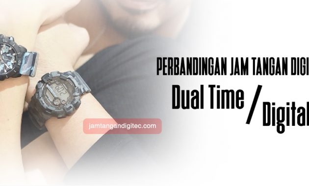 Perbandingan Jam Digitec Dual Time dan Digital